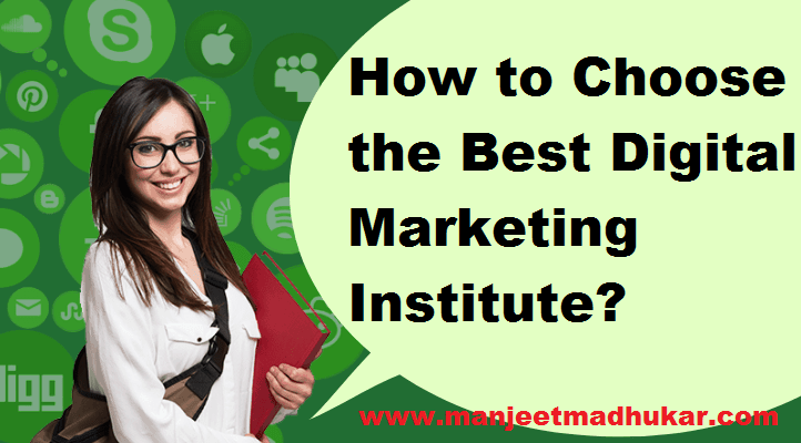 How to Choose the Best Digital Marketing Institute?